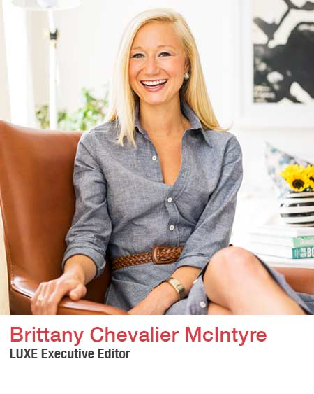 Brittany Chevalier McIntyre - Luxe Executive Editor